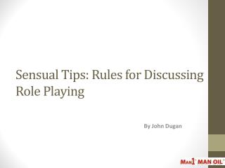 Sensual Tips: Rules for Discussing Role Playing