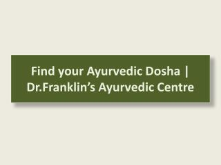 Find your Ayurvedic Dosha | Dr.Franklin's Ayurvedic Centre