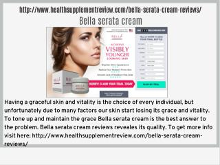 http://www.healthsupplementreview.com/bella-serata-cream-reviews/