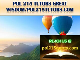 POL 215 TUTORS GREAT WISDOM/pol215tutors.com