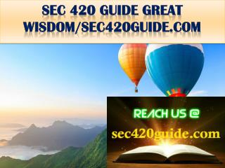 SEC 420 GUIDE GREAT WISDOM/sec420guide.com