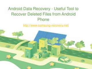 Android Data Recovery - Useful Tool to Recover Deleted Files from Android Phone