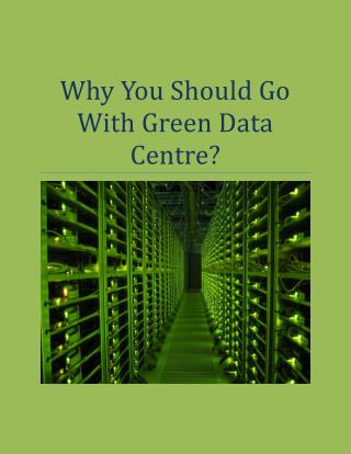 Why You Should Go With Green Data Centre?