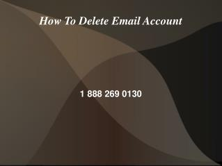 How To Delete Email Account 1 888 260 0130