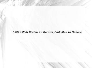 How to recover junk mail in Outlook 1 888 269 0130