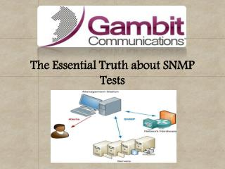 The Essential Truth about SNMP Tests