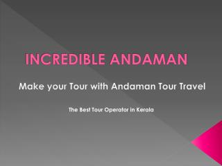 Incredible Andaman at a Glance | Andaman Tour packages