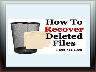 1 844 711 1008 how to recover deleted files laptop