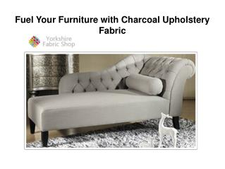 Fuel Your Furniture with Charcoal Upholstery Fabric