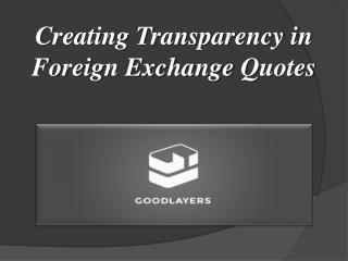 Creating Transparency in Foreign Exchange Quotes