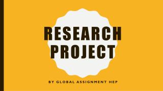 Sample PPT ON Research Project by Global Assignment Help