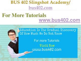 BUS 402 Slingshot Academy  / bus402.com