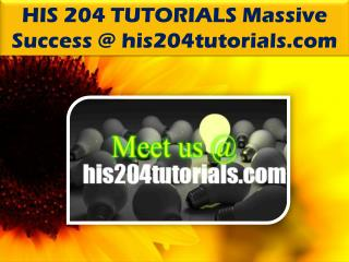 HIS 204 TUTORIALS Massive Success /his204tutorials.com