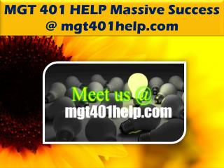 MGT 401 HELP Massive Success /mgt401help.com