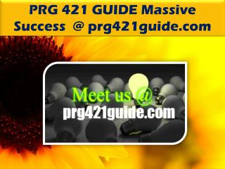 PRG 421 GUIDE Massive Success /prg421guide.com