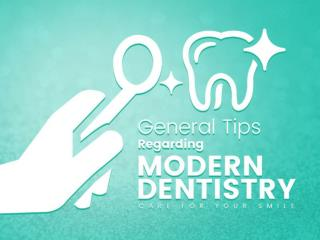 General Tips Regarding Modern Dentistry