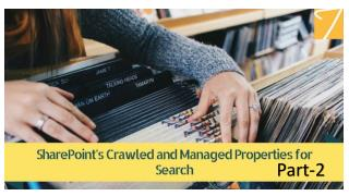 SharePoint's Crawled and Managed Properties for Search? Part-2