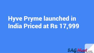 Hyve Pryme Unveiled in India Priced at Rs 17,999