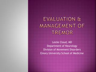Evaluation  management of tremor
