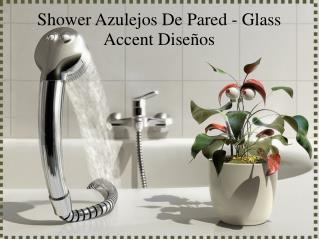 Shower Azulejos De Pared - Glass Accent Diseños