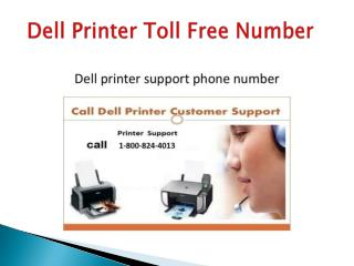 Dell Printer Customer Service 1-800-824-4013  Support Phone Number