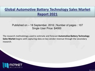Automotive Battery Technology Sales Market: North America dominates with high investment through 2021.