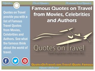 Famous Quotes on Travel from Movies, Celebrities and Authors - QuotesOnTravel.com