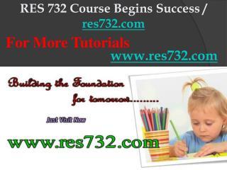 RES 732 Course Begins Success / res732dotcom