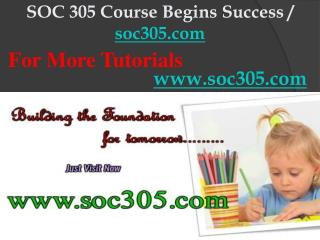 SOC 305 Course Begins Success / soc305dotcom