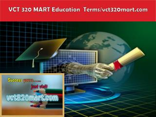 VCT 320 MART Education  Terms/vct320mart.com