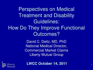 Perspectives on Medical Treatment and Disability Guidelines:  How Do They Improve Functional Outcomes