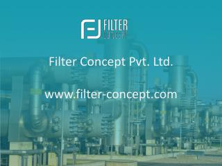 Filter Concept - Filter, Cartridges, Filter Bags, Oil, Gas, Water Cleaner Manufacturer