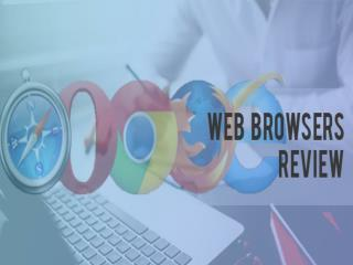Our windows to the Internet: Web browsers review