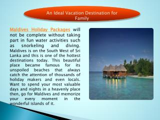 An Ideal Vacation Destination for Family