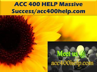 ACC 400 HELP Massive Success/acc400help.com