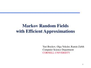 Markov Random Fields    with Efficient Approximations