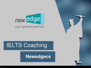 IELTS Training, Best IELTS Coaching Institutes, IELTS Training Institutes  -  Newedgecs