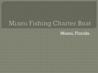 Miami Fishing Charter Boat