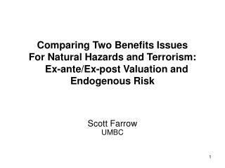 Comparing Two Benefits Issues  For Natural Hazards and Terrorism:     Ex-ante