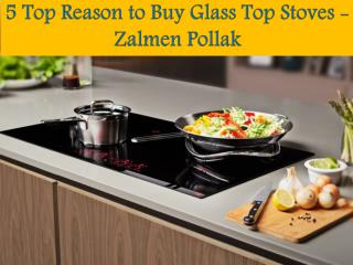 5 Top Reason to Buy Glass Top Stoves - Zalmen Pollak