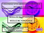 MODULOS DE ORTOGRAF A  MODULO 6: HOM FONOS
