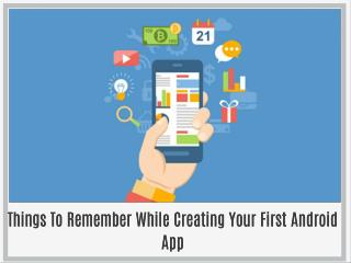 Things To Remember While Creating Your First Android App