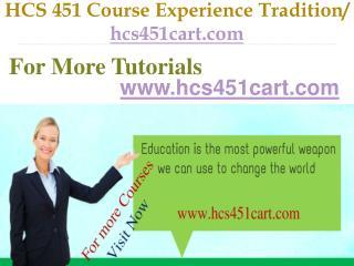 HCS 451 Course Experience Tradition  / hcs451cart.com.com