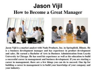 Jason Vijil - How To Become A Great Manager