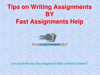 Tips on Writing Assignments by Fast Assignments Help UK