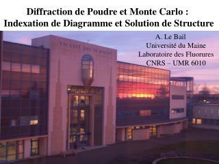 Diffraction de Poudre et Monte Carlo :  Indexation de Diagramme et Solution de Structure