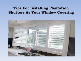 Tips for Installing Plantation Shutters as Your Window Covering