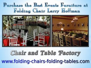 Purchase the Best Events Furniture at Folding Chair Larry Hoffman