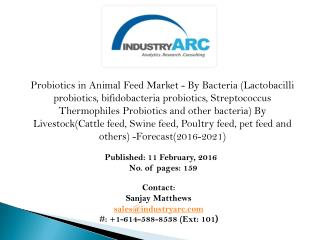 Probiotics in Animal Feed Market: antibiotics and probiotics are highly recommended for healthy livestock with good yiel