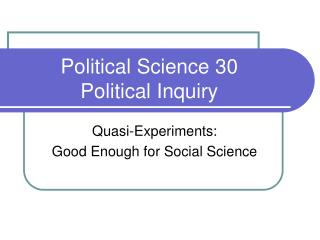 Political Science 30 Political Inquiry